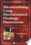 Micromachining Using Electrochemical Discharge Phenomenon Book