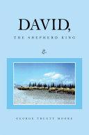 DAVID, The Shepherd King