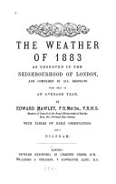 The Weather Of 1882 As Observed In The Neighbourhood Of London And Compared In All Respects With That Of An Average Year