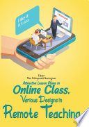 Attractive Lesson Plans in Online Class  Various Designs in Remote Teaching
