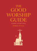 The Good Worship Guide