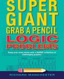 Super Giant Grab a Pencil Book of Logic Problems