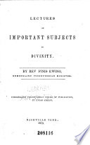 Lectures on Important Subjects in Divinity