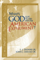 What's God Got to Do with the American Experiment? Book