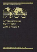 International Antitrust Law & Policy: Fordham Competition Law 2010