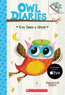 Eva Sees a Ghost: A Branches Book (Owl Diaries #2) Pdf/ePub eBook