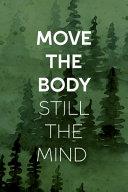 Move The Body Still The MInd