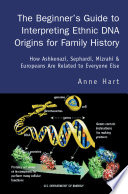 The Beginner s Guide to Interpreting Ethnic DNA Origins for Family History
