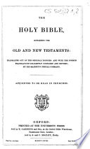 The Holy Bible, Containing Old and New Testaments Translated Out of the Original Tongues... Appointed to be Read in Churches