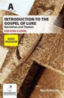 Introduction to the Gospel of Luke and Themes in the Synoptic Gospels for Ccea a Level