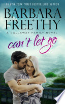 Can t Let Go  Contemporary romance with the Callaways