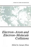 Electron Atom and Electron Molecule Collisions
