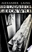 CADAVER OF GIDEON WYCK