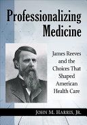Professionalizing Medicine
