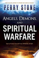 Angels, Demons, and Spiritual Warfare