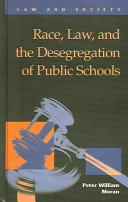 Race  Law  and the Desegregation of Public Schools