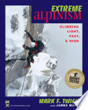 """Extreme Alpinism: Climbing Light, Fast, & High"" by Mark Twight, James Martin"