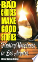 Bad Choices Make Good Stories 3 - Finding Happiness in Los Angeles