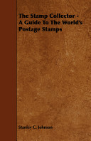 The Stamp Collector A Guide To The World S Postage Stamps