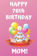 HAPPY 76th BIRTHDAY MOM