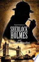 Sherlock Holmes und der Fall Houdini