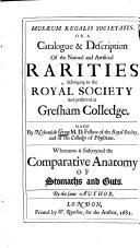 Musaeum Regalis Societatis. Or a Catalogue and Description of the ... Rarities Belonging to the Royal Society (etc.)