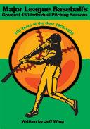 Major League Baseball's Greatest 150 Individual Pitching Seasons