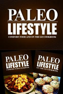 Paleo Lifestyle   Comfort Food and On The Go Cookbook