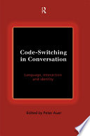 """Code-Switching in Conversation: Language, Interaction and Identity"" by Peter Auer"