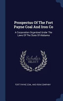 Prospectus of the Fort Payne Coal and Iron Co: A Corporation Organized Under the Laws of the State of Alabama