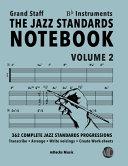 The Jazz Standards Notebook Vol 2 Bb Instruments Grand Staff Book PDF