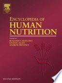 """Encyclopedia of Human Nutrition"" by Benjamin Caballero, Lindsay Allen, Andrew Prentice"