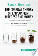 Book Review  The General Theory of Employment  Interest and Money by John M  Keynes