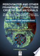 PEROVSKITES AND OTHER FRAMEWORK STRUCTURE CRYSTALLINE MATERIALS