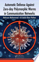 Automatic Defense Against Zero day Polymorphic Worms in Communication Networks