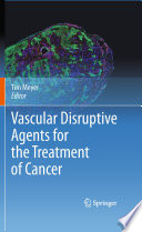 Vascular Disruptive Agents for the Treatment of Cancer