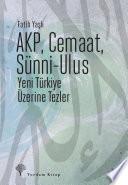 AKP, CEMAAT, SÜNNİ-ULUS YENİ TÜRKİYE ÜZERİNE TEZLER Kitap Kapağı