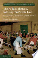 The Politics Of Justice In European Private Law
