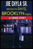 Brooklyn Days, Brooklyn Nights