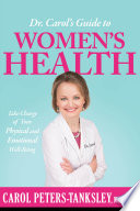 Dr  Carol s Guide to Women s Health