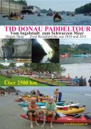Tid Donau Paddeltour: Vom Ingolstadt zum Schwarzen Meer