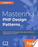 Mastering PHP Design Patterns