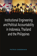 Institutional Engineering and Political Accountability in Indonesia, Thailand and the Philippines