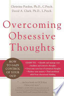 """Overcoming Obsessive Thoughts: How to Gain Control of Your OCD"" by Christine Purdon, David A. Clark"