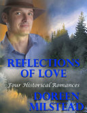 Reflections of Love  Four Historical Romances