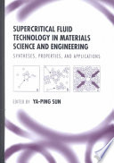 Supercritical Fluid Technology in Materials Science and Engineering