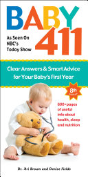 Baby 411 8th edition: America's Most Trusted Baby Book