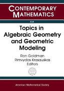 Topics in Algebraic Geometry and Geometric Modeling