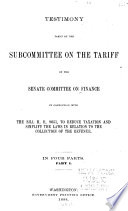 Testimony Taken by the Subcommittee on the Tariff of the Senate Committee on Finance in Connection with the Bill H R  9051