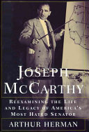 Joseph McCarthy: Reexamining the Life and Legacy of ...